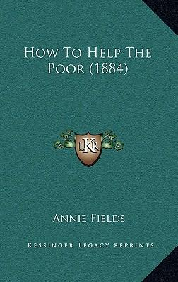 How to Help the Poor (1884)