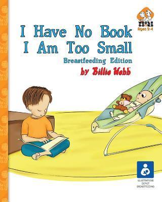 I Have No Book. I Am Too Small. - Breastfeeding Edition