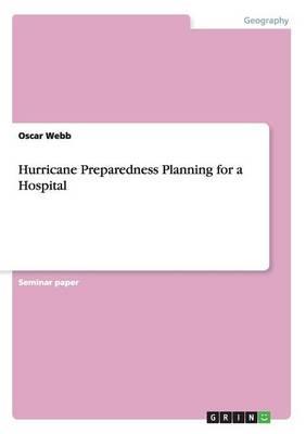 Hurricane Preparedness Planning for a Hospital