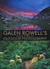 Galen Rowell's Inner Game of Outdoor Photography