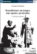 Kazakhstan: un tempo, uno spazio, un destino