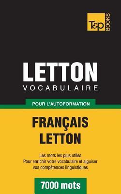 Vocabulaire français-letton pour l'autoformation. 7000 mots