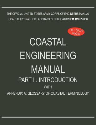 Coastal Engineering Manual Part I