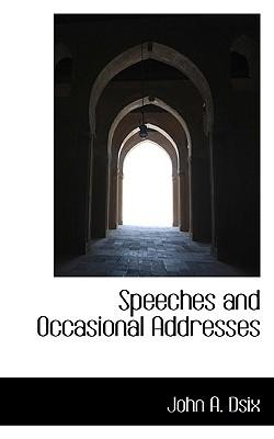 Speeches and Occasional Addresses