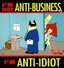 I'M Not Anti-Business, I'M Anti-Idiot-Dilbert