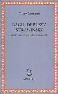 Bach, Debussy, Strawinsky
