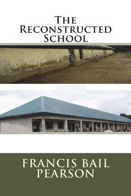 The Reconstructed School