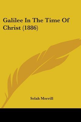 Galilee in the Time of Christ 1886