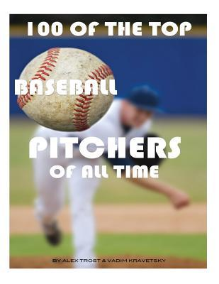 100 of the Top Baseball Pitchers of All Time