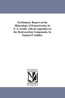 Preliminary Report on the Mineralogy of Pennsylvania, With an Appendix on the Hydrocarbon Compounds