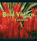 Bold Visions for the Garden