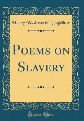 Poems on Slavery (Classic Reprint)