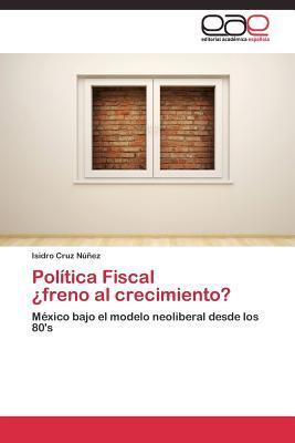 Política Fiscal  ¿freno al crecimiento?