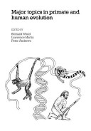 Major Topics in Primate and Human Evolution
