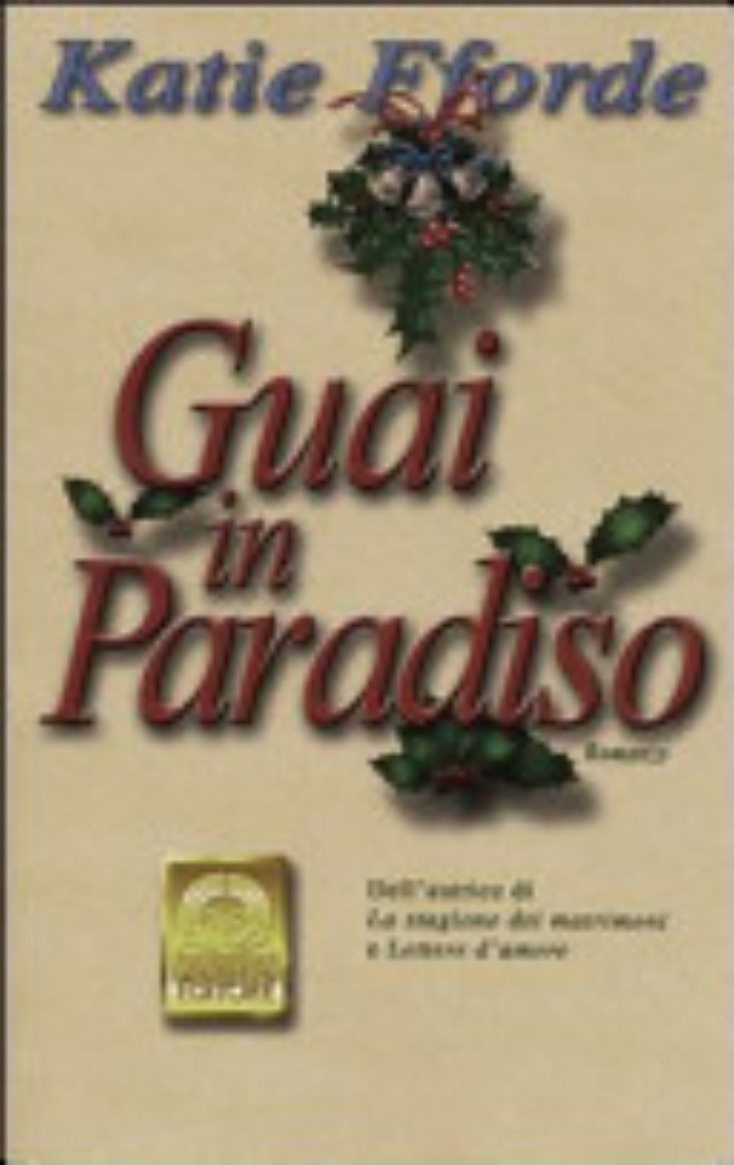 Guai in paradiso