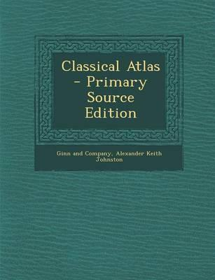 Classical Atlas - Primary Source Edition