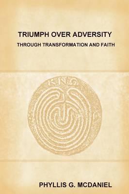 Triumph Over Adversity Through Transformation And Faith