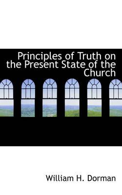 Principles of Truth on the Present State of the Church