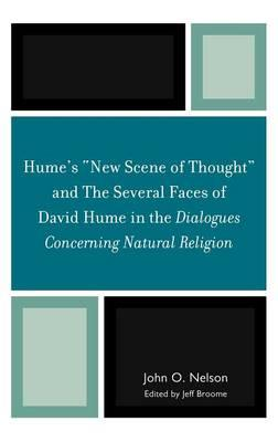 """Hume's """"New Scene of Thought"""" and The Several Faces of David Hume in the Dialogues Concerning Natural Religion"""
