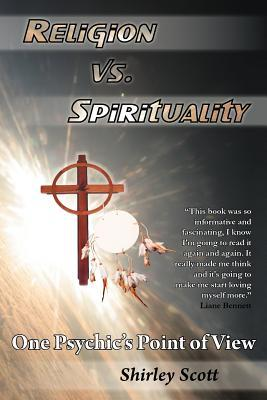 Religion Vs Spirituality - One Psychics Point of View