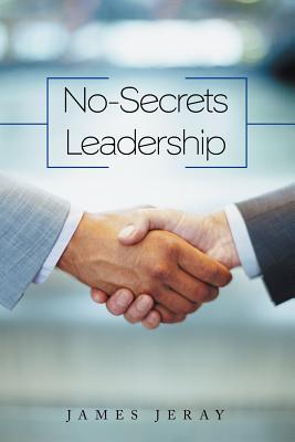 No-Secrets Leadership