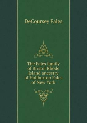 The Fales Family of Bristol Rhode Island Ancestry of Haliburton Fales of New York
