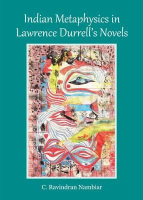 Indian Metaphysics in Lawrence Durrell's Novels