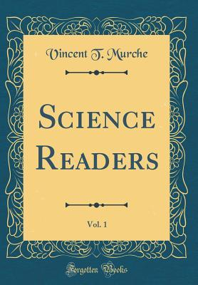 Science Readers, Vol. 1 (Classic Reprint)