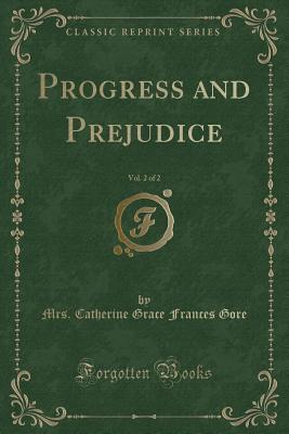 Progress and Prejudice, Vol. 2 of 2 (Classic Reprint)
