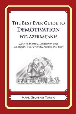 The Best Ever Guide to Demotivation for Azerbaijanis