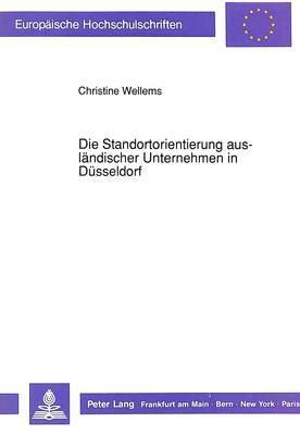 Die Standortorientierung ausländischer Unternehmen in Düsseldorf