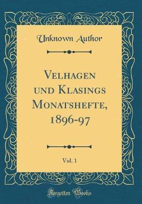 Velhagen und Klasings Monatshefte, 1896-97, Vol. 1 (Classic Reprint)