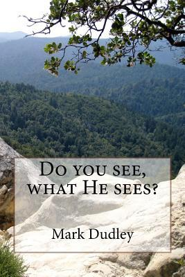 Do you see, what He ...