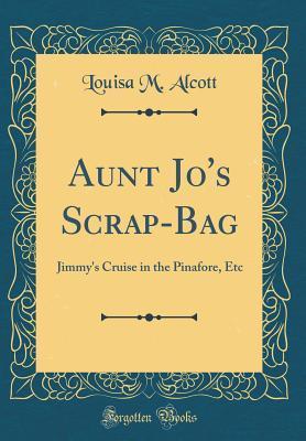 Aunt Jo's Scrap-Bag