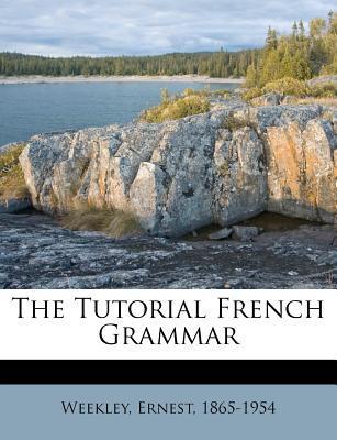 The Tutorial French Grammar