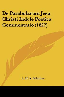 de Parabolarum Jesu Christi Indole Poetica Commentatio (1827)