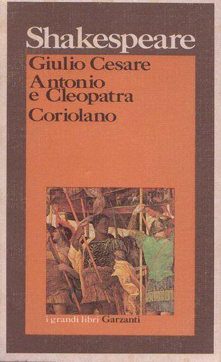 Giulio Cesare - Antonio e Cleopatra - Coriolano