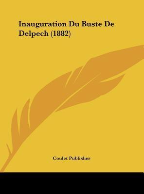 Inauguration Du Buste de Delpech (1882)
