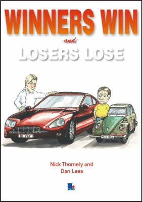 Winners Win and Losers Lose