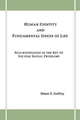 Human Identity and Fundamental Issues of Life