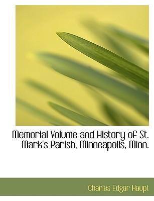Memorial Volume and History of St. Mark's Parish, Minneapolis, Minn