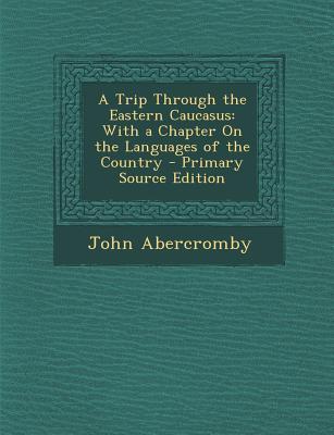A Trip Through the Eastern Caucasus