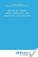 Essays on Ethics, Social Behaviour and Scientific Explanation