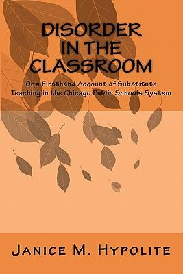 Disorder in the Classroom