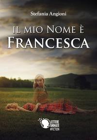 Il mio nome è Francesca