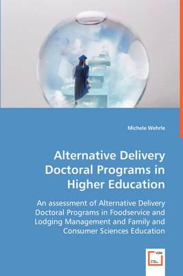 Alternative Delivery Doctoral Programs in Higher Education