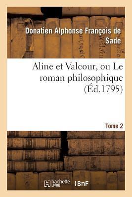 Aline et Valcour, Ou le Roman Philosophique. Tome 2