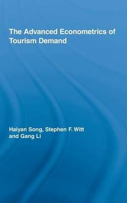 The Advanced Econometrics of Tourism Demand