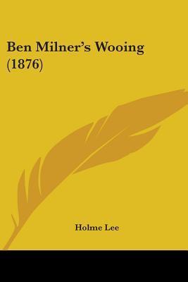 Ben Milner's Wooing (1876)