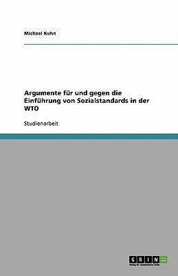 Argumente für und gegen die Einführung von Sozialstandards in der WTO